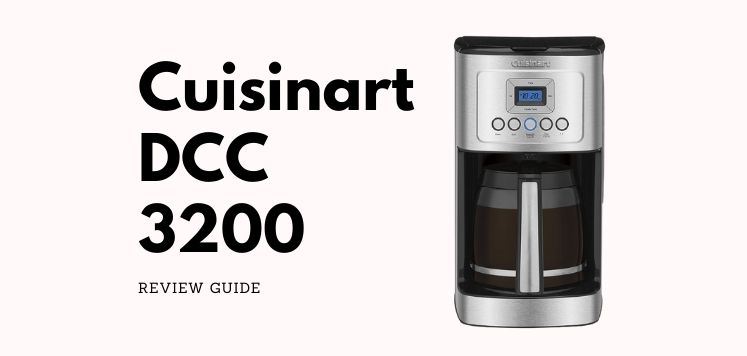 Cuisinart DCC 3200 Coffee Maker Review – Know Before Buy!