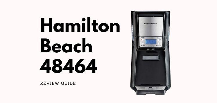 Hamilton Beach 48464 Review – Is Best Drip Coffee Maker?
