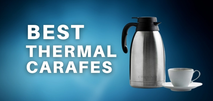 Best Thermal Coffee Carafes: Find The Top Model